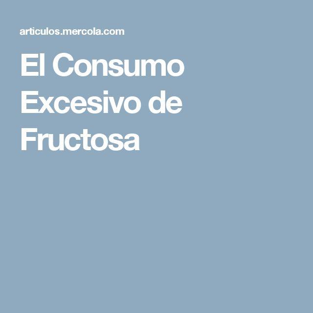 El Consumo Excesivo de Fructosa