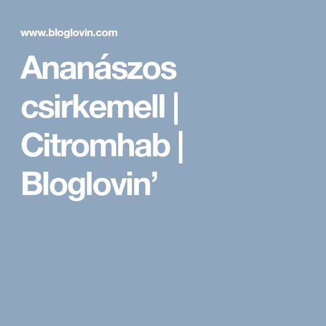 Ananászos csirkemell | Citromhab | Bloglovin'