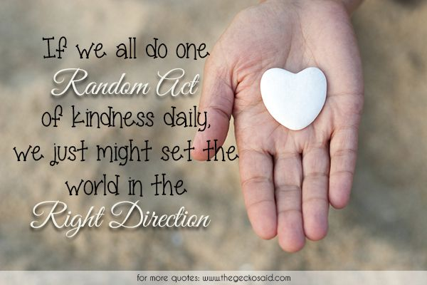 If we all do one random act of kindness daily, we just might set the world in the right direction.  #act #daily #direction #just #kindness #might #one #quotes #random #right #world
