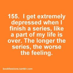 Yep. That's me. But I praise myself for finishing and becoming apart of another Fandom. I live a thousand lives and know that the stories will never leave me.