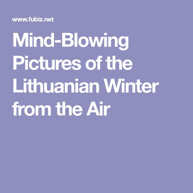 Mind-Blowing Pictures of the Lithuanian Winter from the Air