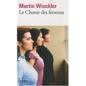 Le Choeur des femmes de Martin Winkler. Un livre indispensable (et en même temps passionnant !)