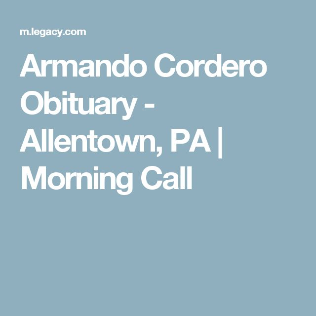 Armando Cordero Obituary - Allentown, PA | Morning Call