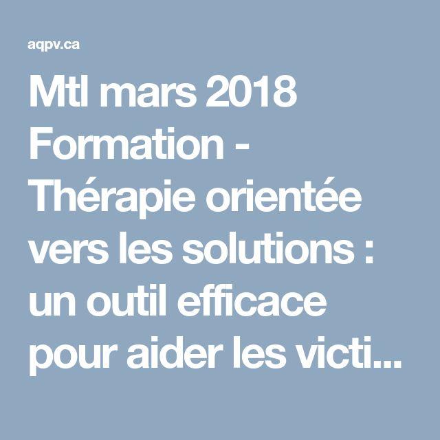 Mtl mars 2018 Formation - Thérapie orientée vers les solutions : un outil efficace pour aider les victimes de trauma