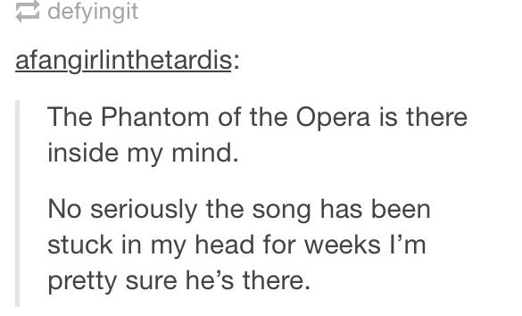 The Phantom of the Opera is ALWAYS there inside my mind