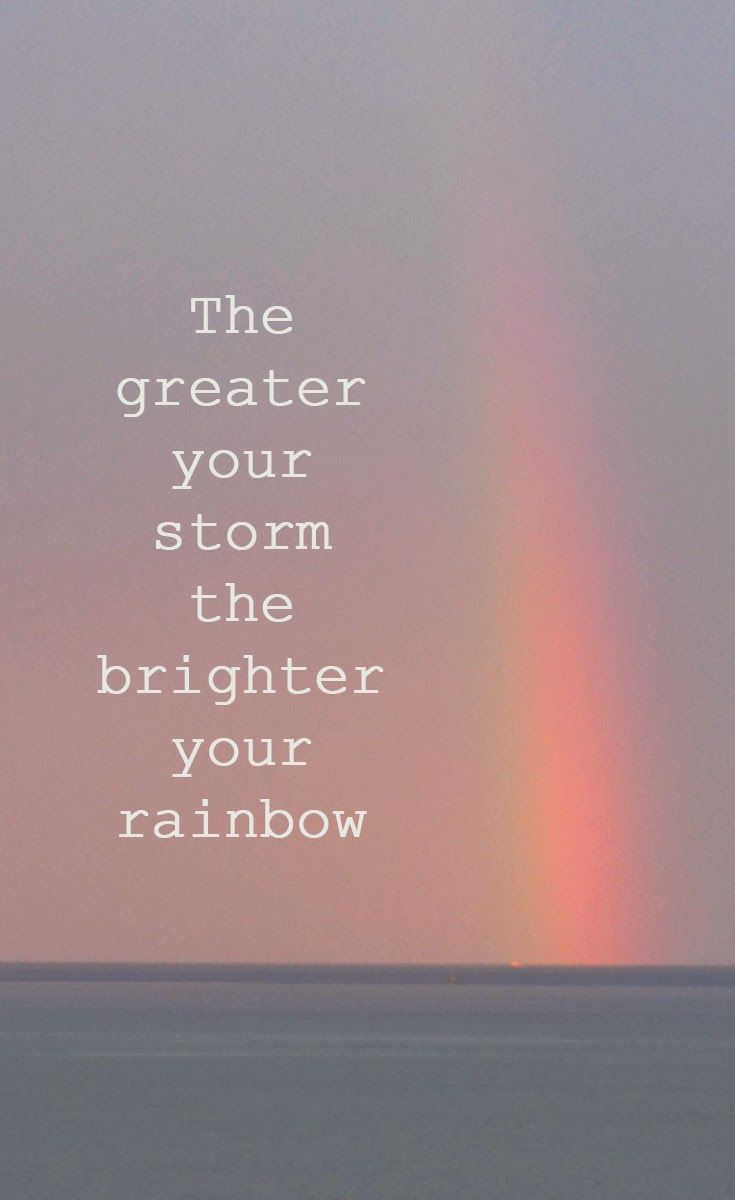 The greater the storm, the brighter the rainbow - quote - Inspriation - Shewandersshefinds blog @scrapwedo