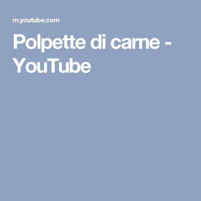 Polpette di carne - YouTube