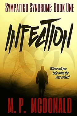 "http://bit.ly/2ersKk7 -     FREE BOOK OF THE DAY        Infection by M.P. McDonald   What started as a ""flu"" outbreak on a military base proves deadlier than Ebola and more contagious than the Spanish Flu. Sympatico Syndrome is unlike anything the world has ever seen. Victims' behavior is changing to accommodate the rapid spread of the virus. Former Navy epidemiologist Cole Evans is well aware of the rare, infectious diseases the military studies. He also kn"
