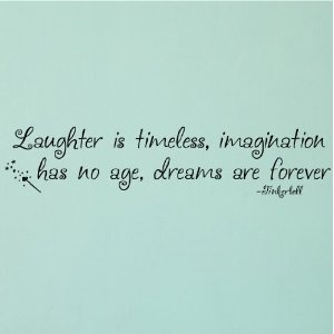 Laughter and a quote from my fav, Disney and alias Tink <3