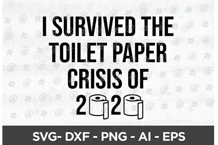 Download I survived the toilet paper crisis of 2020 Printable in ...