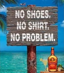 No shoes, no shirt, no problem!
