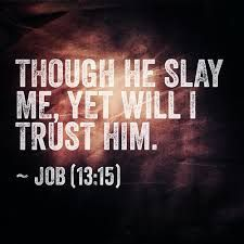 YET WILL I TRUST HIM