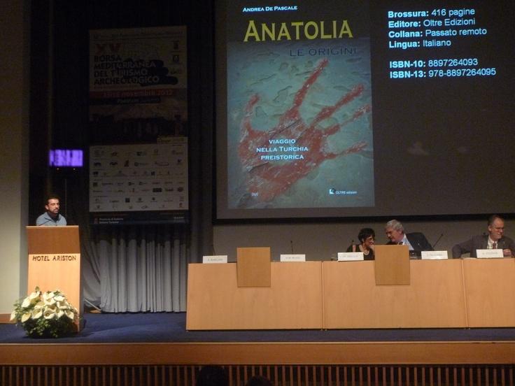 """16 novembre 2012: Andrea De Pascale illustra il suo ultimo libro, Anatolia, durante il VI INCONTRO INTERNAZIONALE DELLE TESTATE ARCHEOLOGICHE """"PATRIMONIO CULTURALE E TURISMO: BEST PRACTICES PER LO SVILUPPO LOCALE, LA FORMAZIONE, LA PROMOZIONE"""""""