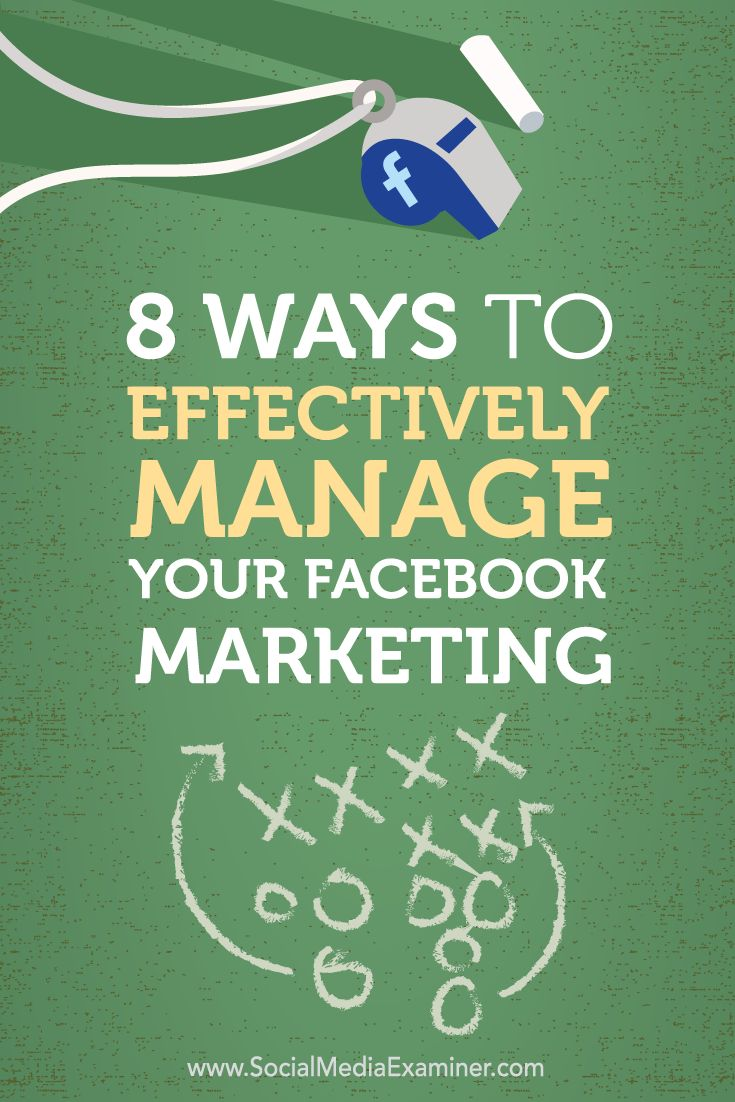 8 Ways to Effectively Manage Your Facebook Marketing via @smexaminer