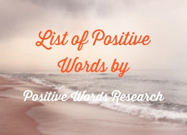 Positive adjectives, words of encouragement, positive vocabulary, inspirational words, words to describe someone, positive words that start with A to Z.
