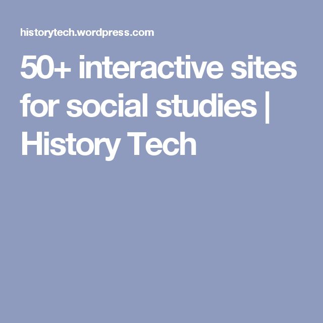 50+ interactive sites for social studies | History Tech