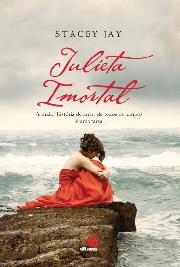 Julieta Imortal - A Maior História De Amor De Todos Os Tempos É Uma Farsa