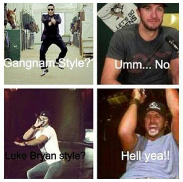 So funny and yet so true, for me anyway... i want some Luke Bryan style!!!!!!! Lol!!