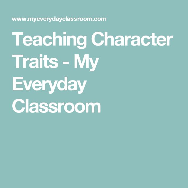 Teaching Character Traits - My Everyday Classroom