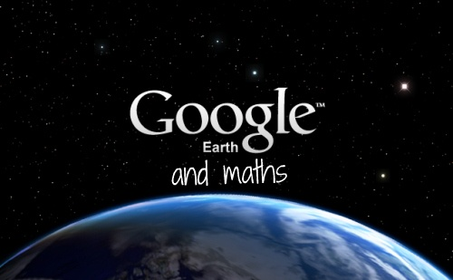 Google Earth and Maths - a fantastic resource for KS3 maths