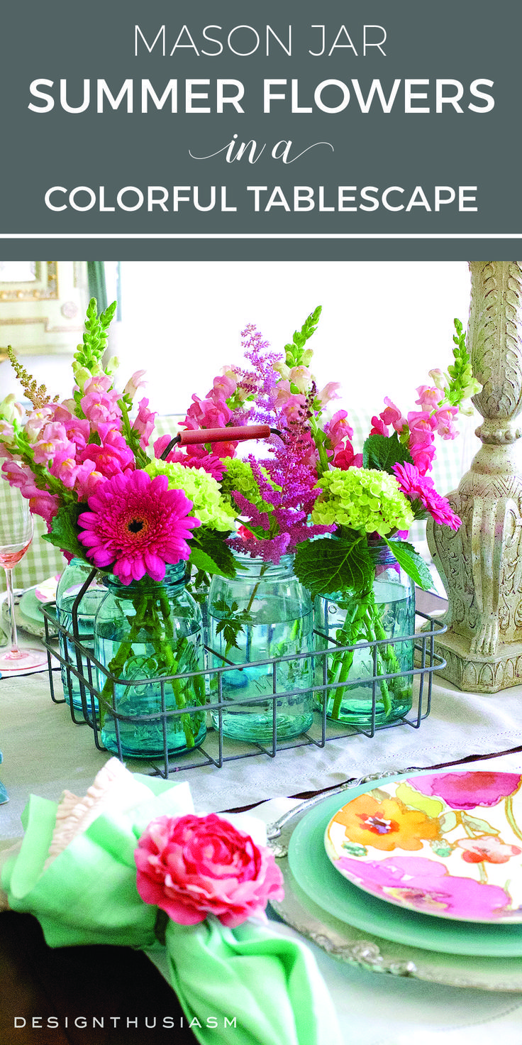 Mason Jar Summer Flowers In A Colorful Tablescape | Summer Table Setting  Decorations With Floral Dishes