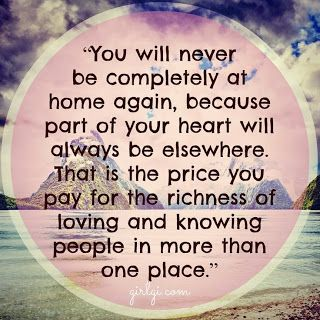 "This is so hard to explain unless you have moved around a lot. Sometimes I feel like I want to go ""home"" but it actually doesn't exist anymore"