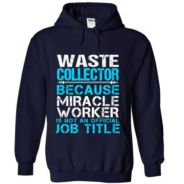 (Tshirt Coupons) WASTE-COLLECTOR Miracle worker at Tshirt Best Selling Hoodies, Tee Shirts
