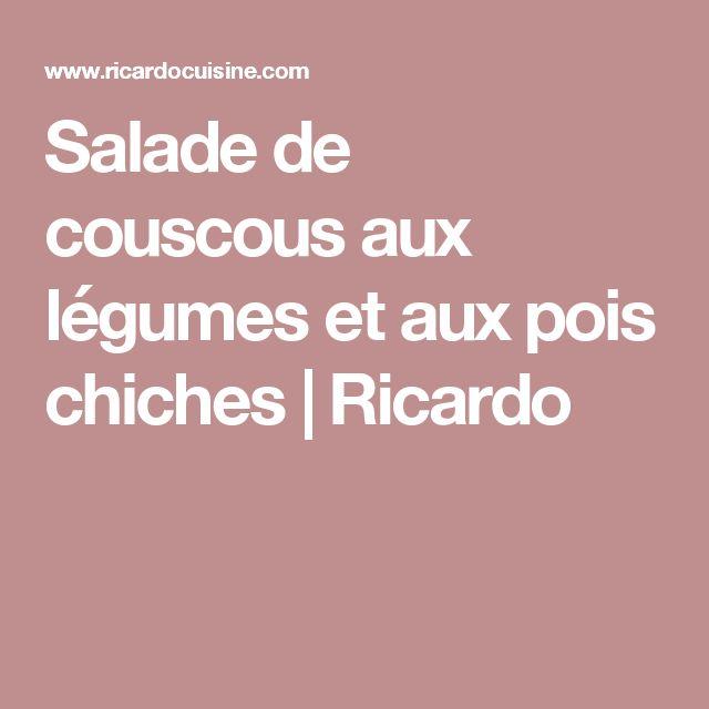 Salade de couscous aux légumes et aux pois chiches | Ricardo