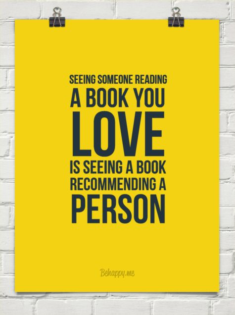 Seeing someone reading a book you love is seeing a book recommending a person #135272