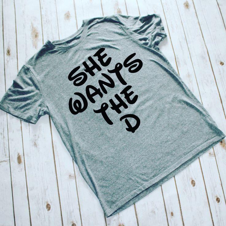 Funny Men's Disney Shirt!  https://www.etsy.com/listing/493757004/she-wants-the-d-disney-mens-shirt