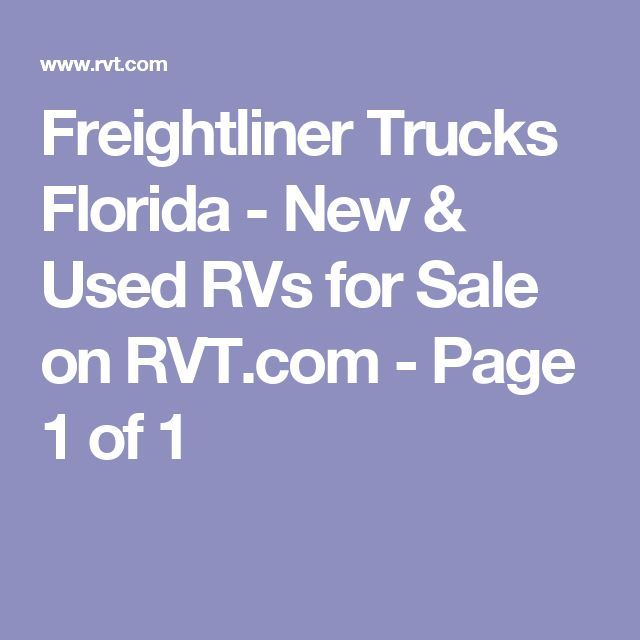 Freightliner Trucks Florida - New & Used RVs for Sale on RVT.com - Page 1 of 1