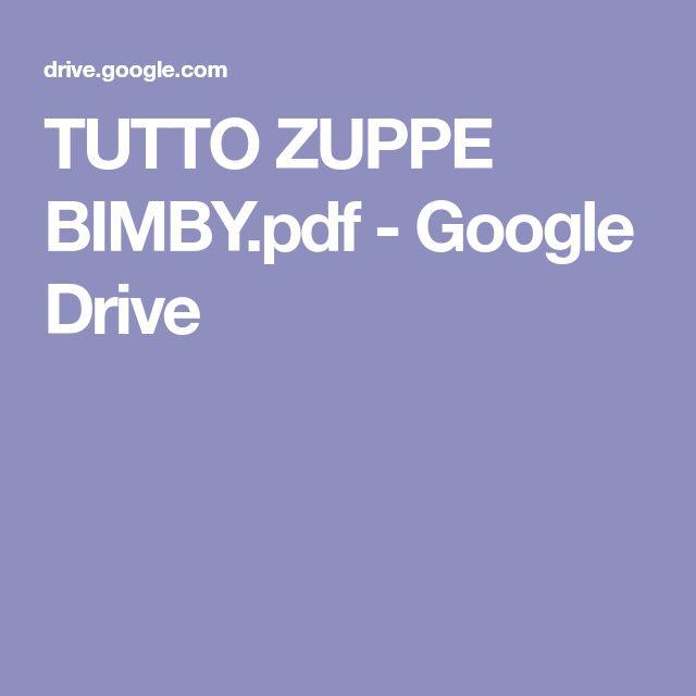 TUTTO ZUPPE BIMBY.pdf - Google Drive