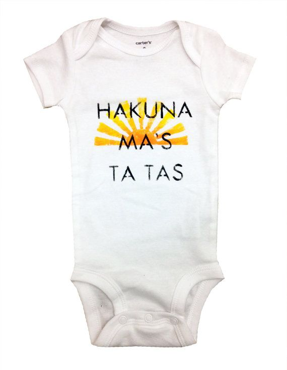 Funny Hakuna Mas Ta Tas for the breastfeeding mom hand printed graphic on a onesie for babies, infants, toddlers. Made to Order for your special