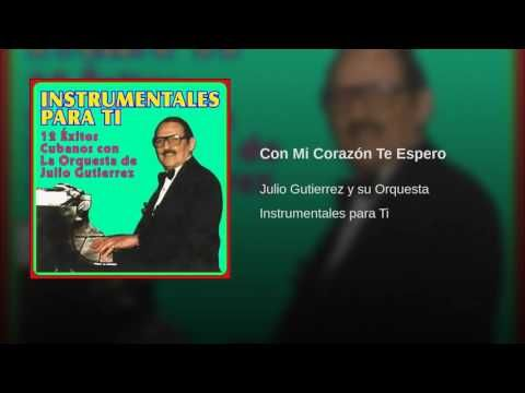 """Con Mi Corazón Te Espero""  - JULIO GUTIERREZ"