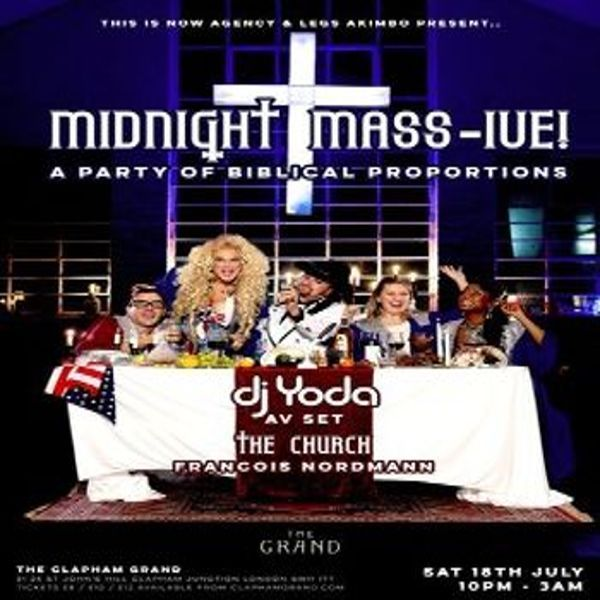 Midnight Mass-ive! w/ DJ Yoda & The Church at Clapham Grand, 21-25 St Johns Hill, London, SW11 1TT, UK on Jul 18, 2015 to Jul 19, 2015 at 10:00pm to 3:00am. It's time all you sinners went back to church. This week: The amazing DJ Yoda will be performing his AV set. The Church (Secret Garden Party, Lovebox, Glastonbury) Francois Nordmann URL: Tickets: http://atnd.it/30275-1 Category: Nightlife Price: Advance £10