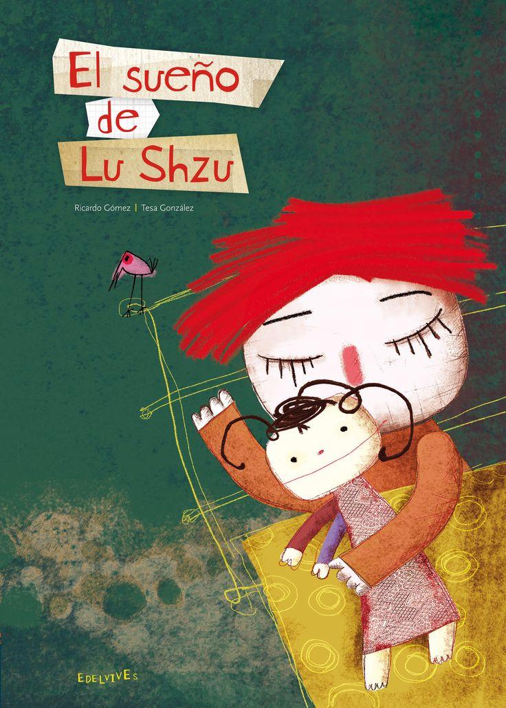 El sueño de Lu Szhu. Precioso cuento de Ricardo Gómez ilustrado por Tesa González.