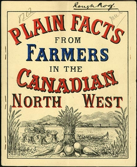 Plain Facts from Farmers in the Canadian North West  Canadian Pacific Archives, 1885