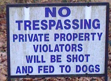 Private Property Violators Will Be Shot