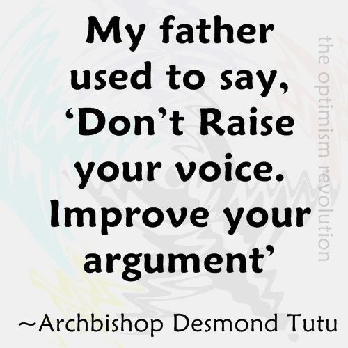 YES.: Words Of Wisdom, Excel Advice, Desmond Tutu, Remember This, Quote, Dont Rai Your Voice, Rai Excel, Wise Words, Good Advice