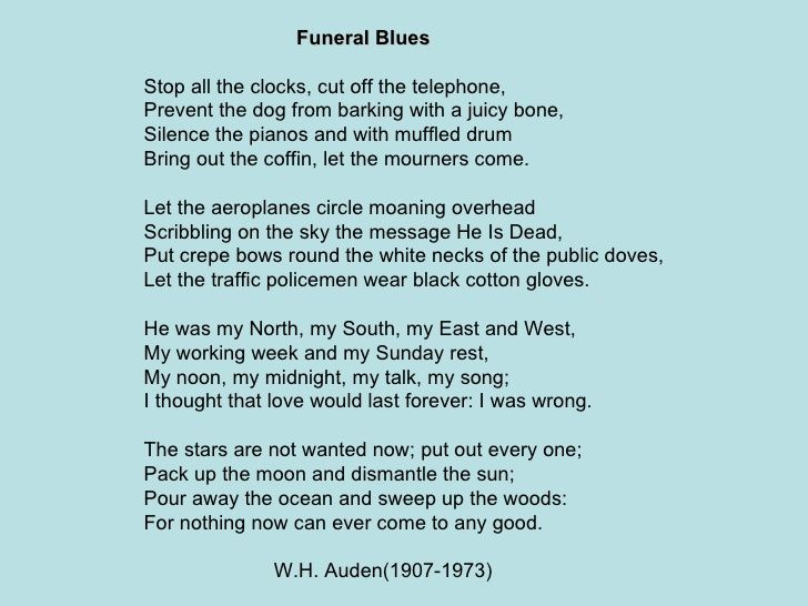 """poem funeral blues essay Funeral blues in wh auden's poem, """"funeral blues"""", the emotional writing is spell-bounding it is originally a traditional blues song, and blues are always."""