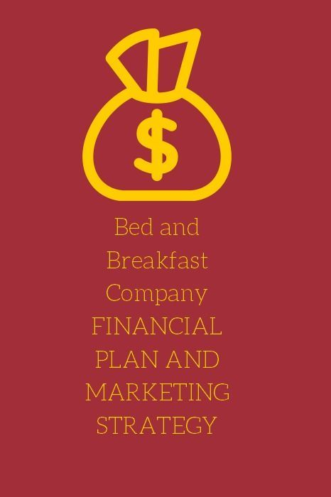 Reference for Business presents a Bed and Breakfast Company Financial Plan & Marketing Strategy