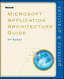 Microsoft� Application Architecture Guide 2nd Edition