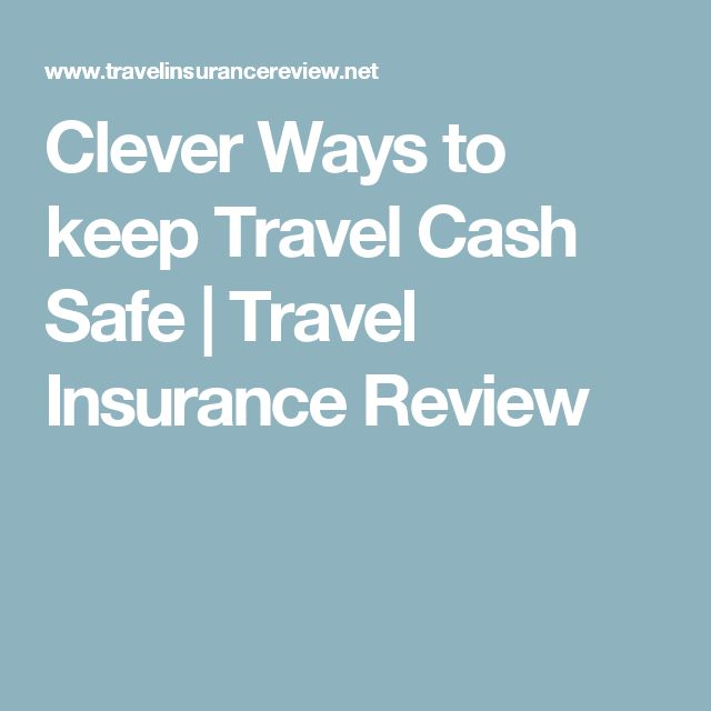 Clever Ways to keep Travel Cash Safe | Travel Insurance Review