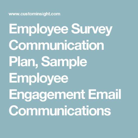 Employee Survey Communication Plan, Sample Employee Engagement Email Communications