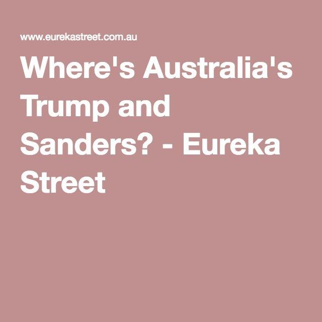 Where's Australia's Trump and Sanders? - Eureka Street