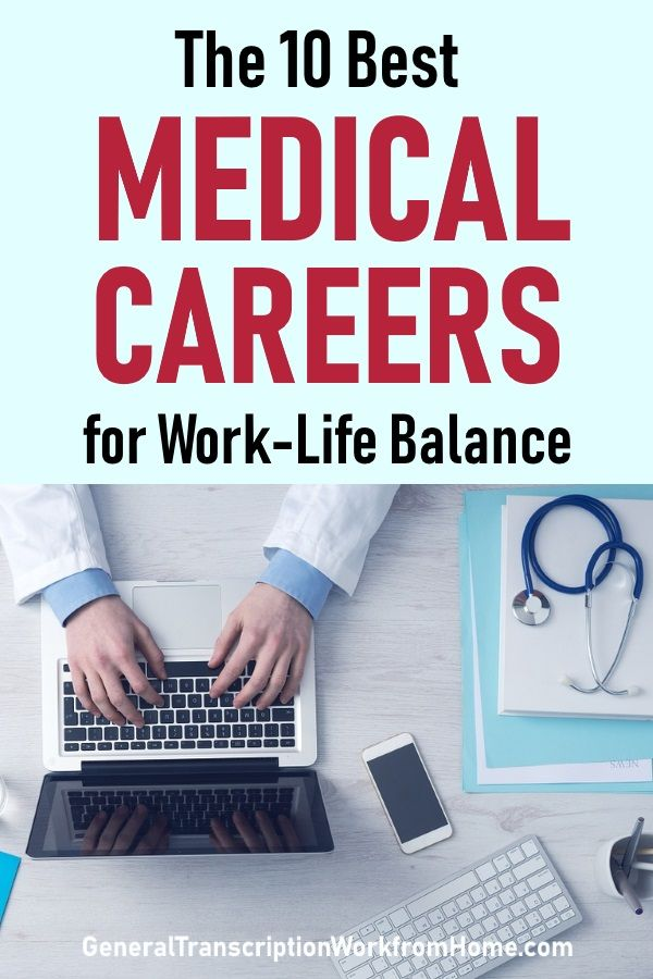 The 13 Best Medical Careers For Work Life Balance Work From Home Jobs Online Jobs Side Hustles Medical Careers Working Life Healthcare Careers