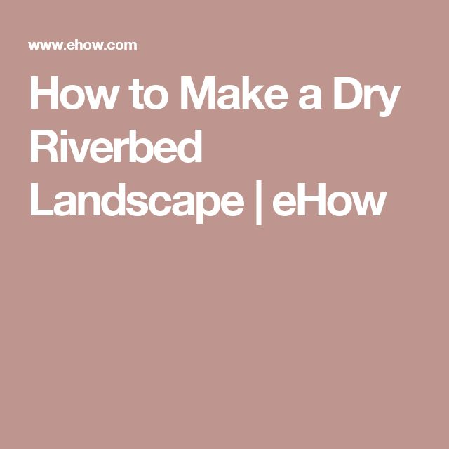 how to make a dry river bed