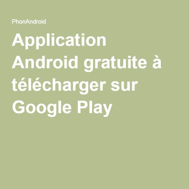 Application Android gratuite à télécharger sur Google Play