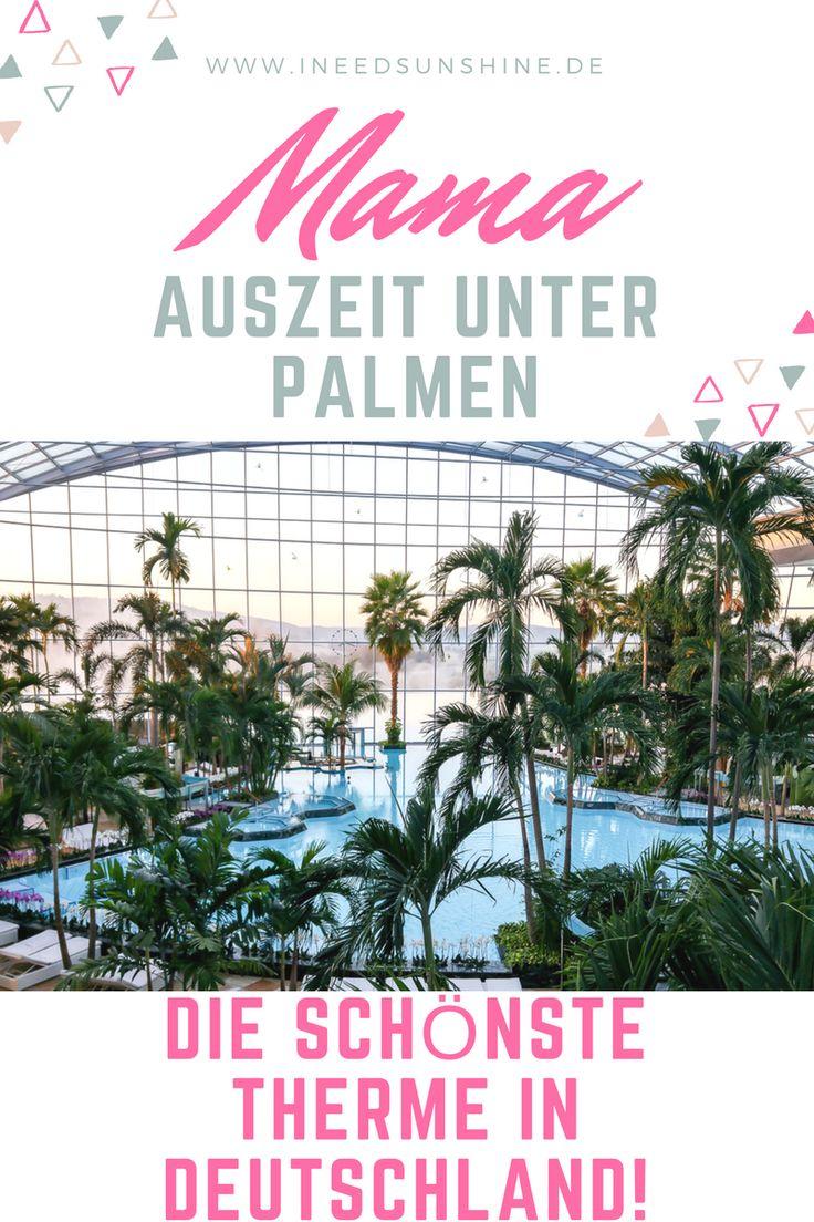 Mama auszeit unter palmen kurzurlaub in deutschland unter palmen in die sch nste therme in baden