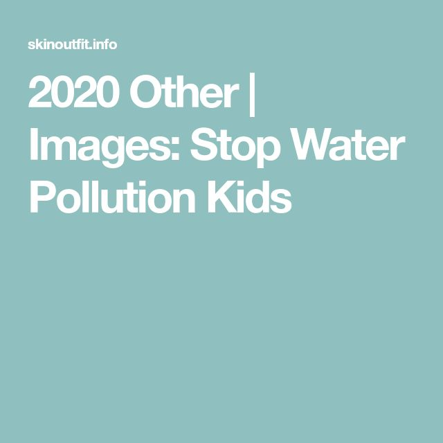 2020 Other | Images: Stop Water Pollution Kids
